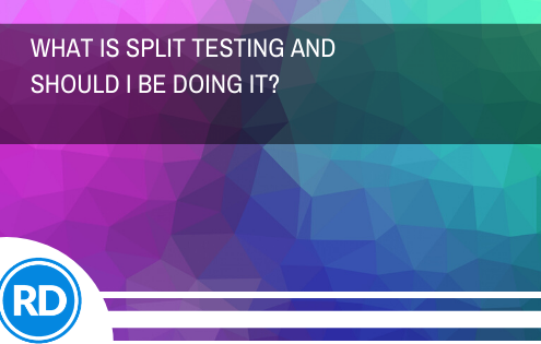 What Is Split Testing and Should I be Doing It?