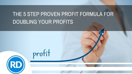 The 5 Step Proven Profit Formula For Doubling Your Profits