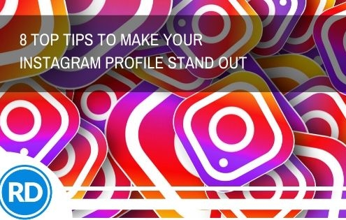 8 Top Tips To Make Your Instagram Profile Stand Out